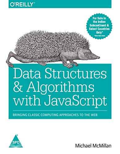 Data Structures and Algorithms with JavaScript: Michael McMillan
