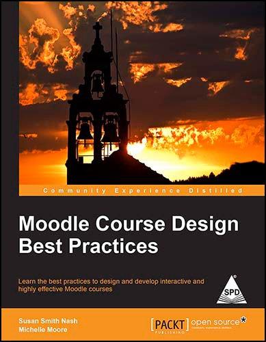 Moodle Course Design Best Practices: Lear the Best practices to design and develop interactive and ...