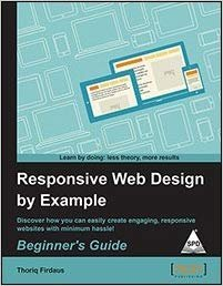 9789351106074: Responsive Web Design by Example Beginner's Guide