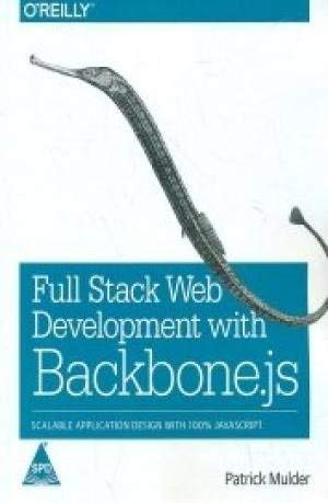 9789351106944: Full Stack Web Development with Backbone.Js : Scalable Application Design with 100% JavaScript (English) 1st Edition