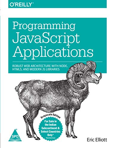 9789351107101: Programming Javascript Applications : Robust Web Architecture with Node, HTML5, and Modern JS Libraries (English) 1st Edition