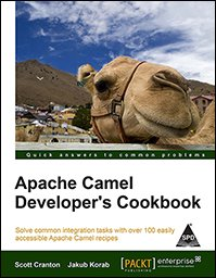 Apache Camel Developer`s Cookbook: Solve common integration tasks with over 100 easily accessible ...