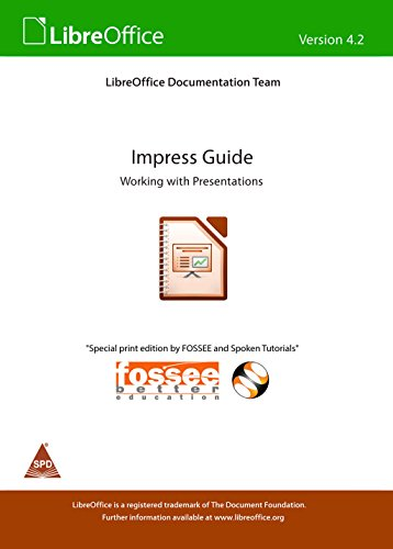 Impress Guide: Working with Presentations (Libre Office 4.2): LibreOffice Team