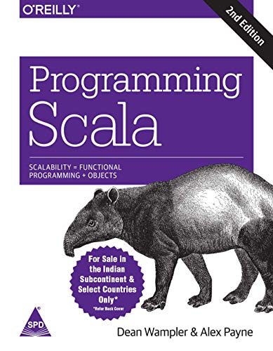 Programming Scala: Scalability = Functional Programming +: Dean Wampler,Alex Payne
