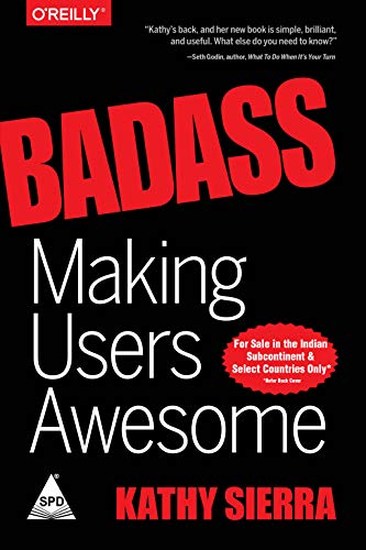 Badass: Making Users Awesome: Kathy Sierra