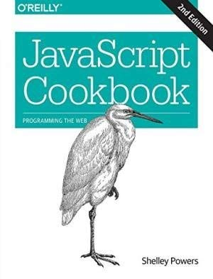 JavaScript Cookbook: Programming the Web (Second Edition): Shelley Powers