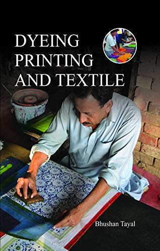 Dyeing Printing and Textile: Bhushan?Tayal ?