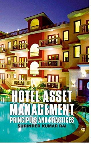 Hotel Asset Management: Principles & Practices: Surinder Kumar Rai