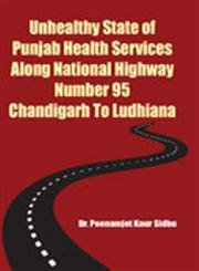 Unhealthy State of Punjab Health Services along: Sidhu Poonamjot Kaur