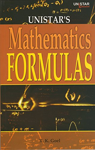 Unistar's Mathematics Formulas: Goel R.K.