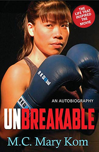 Unbreakable -: An Autobiography: Kom, Mary