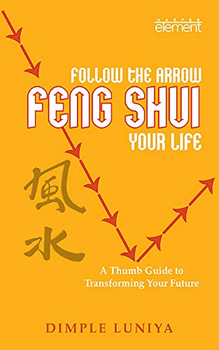 9789351160762: Follow the Arrow, Feng Shui Your Life