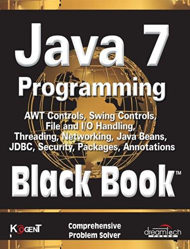 Java 7 Programming Black Book: Kogent Learning Solutions