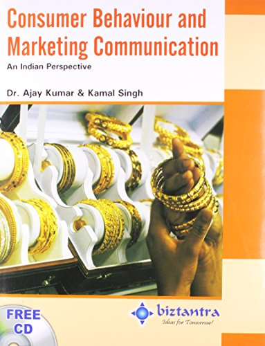 Consumer Behaviour and Marketing Communication: An Indian Perspective: Ajay Kumar,Kamal Singh