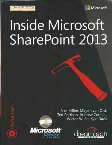 Inside Microsoft Sharepoint 2013: Andrew Connell,Kyle Davis,Mirjam Van Olst,Scot Hillier,Ted ...
