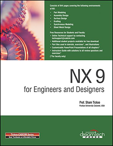 NX 9 for Engineers and Designers: Prof. Sham Tickoo