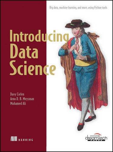9789351199373: Introducing Data Science: Big Data, Machine Learning, and More, Using Python Tools