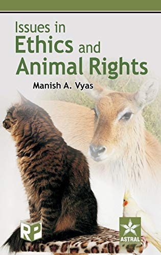 ISSUES IN ETHICS AND ANIMAL RIGHTS: VYAS