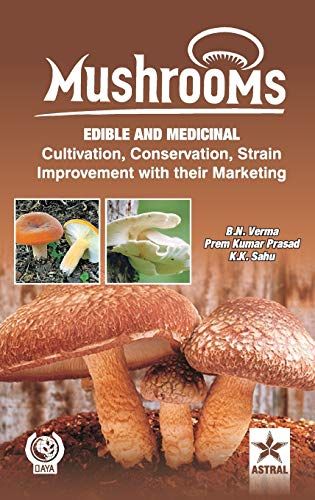 9789351241201: Mushrooms: Edible and Medicinal Cultivation Conservation Strain Improvement With their Marketing