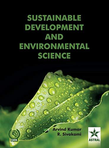 Sustainable Development and Environmental Science: Kumar, Arvind & Sivakami R.