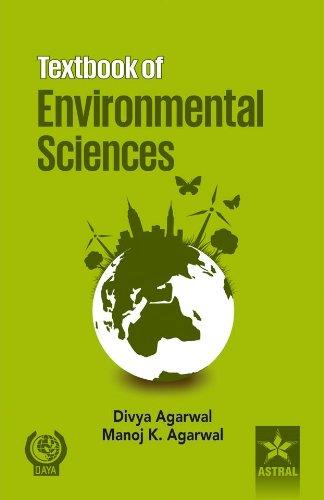 Textbook of Environmental Sciences: Divya Agarwal,Manoj Kumar Agarwal