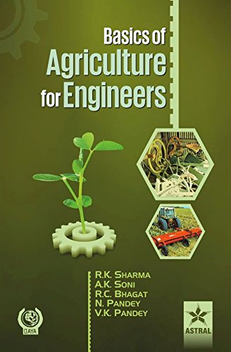 Basics of Agriculture for Engineers: Sharma, R K