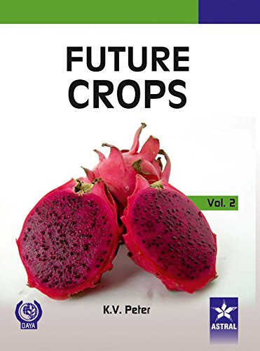Future Crops : Volume: 2: edited by K.V.