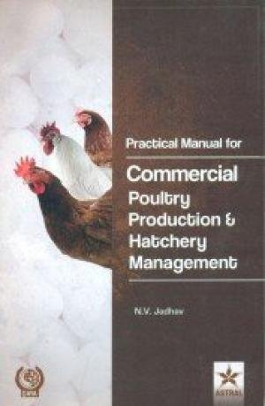 Practical Manual for Commercial Poultry Production and: Jadhav N.V.