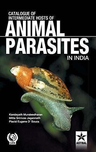 Catalogue of Intermediate Hosts of Animal Parasites: K. Muraleedharan, M.S.