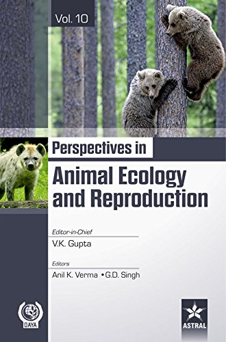 Perspectives in Animal Ecology and Reproduction: Vol. 10: edited by V.K. Gupta, Anil K. Verma and ...