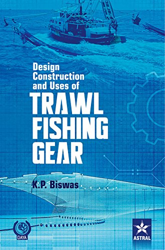 Design Construction and Uses of Trawl Fishing: K.P. Biswas