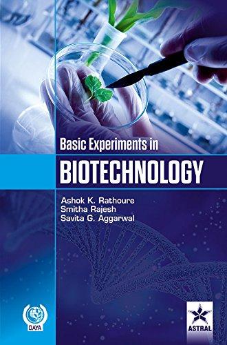 Basic Experiments in Biotechnology: Ashok Kumar Rathoure,