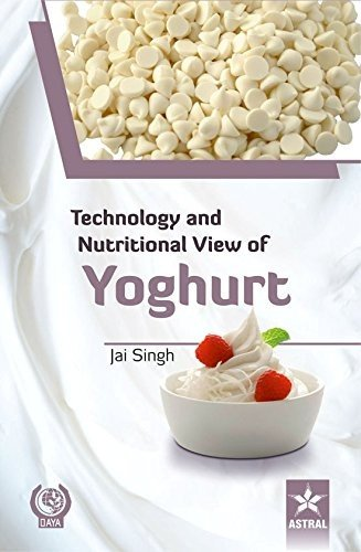 9789351246817: Technology and Nutritional View of Yoghurt