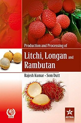 Production and Processing of Litchi Longan and: Rajesh Kumar and