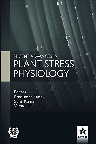 Recent Advances in Plant Stress Physiology: edited by Praduman