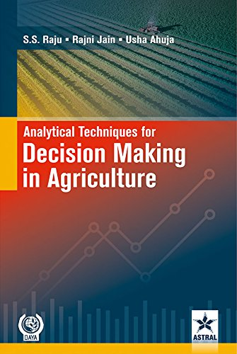 Analytical Techniques for Decision Making in Agriculture: S.S. Raju &