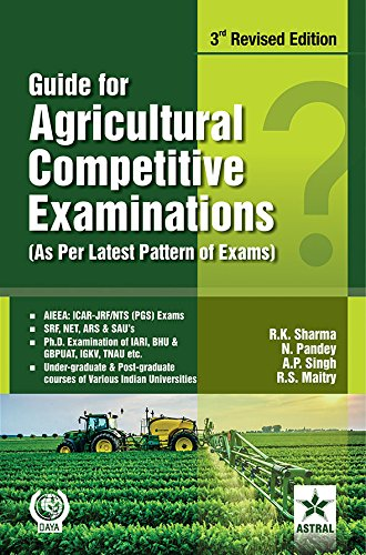 Guide for Agricultural Competitive Examinations 3rd Revised: Maitry R. S.,