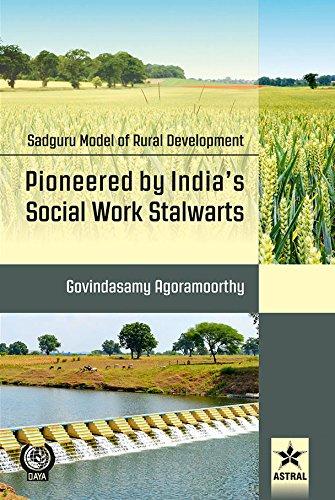 Sadguru Model of Rural Development: Pioneered by: Agoramoorthy, Govindasamy