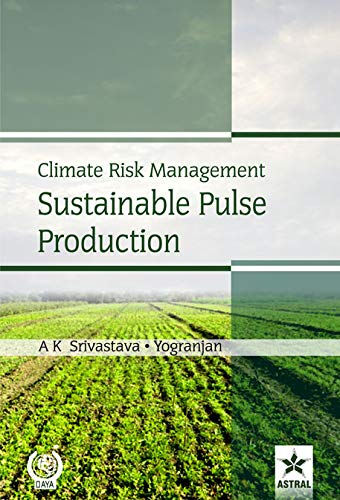 Climate Risk Management Sustainable Pulse Production: A.K. Srivastava and