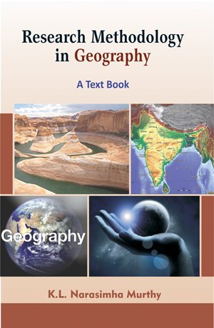 Research Methodology in Geography: Murthy K.L. Narasimha