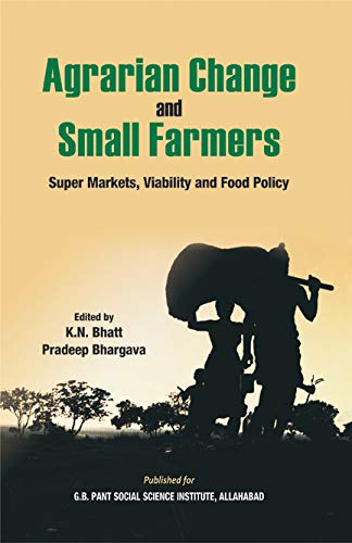 Agrarian Change and Small Farmers: Super Markets,: Bhatt, K N