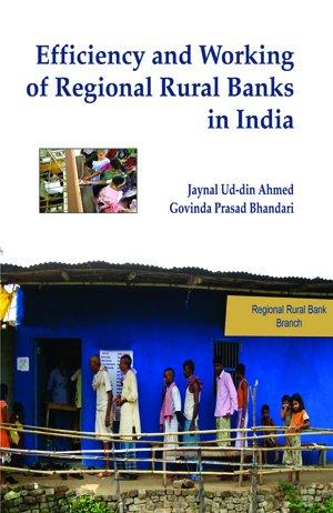 Efficiency and Working of Regional Rural Banks: Bhandari Govinda Prasad
