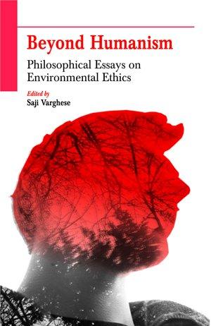 9789351251064: Beyond Humanism: Philosophical Essays on Environmental Ethics