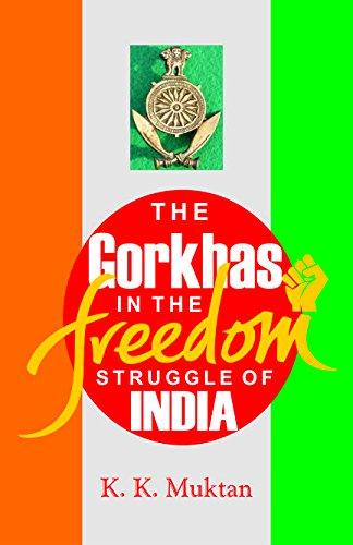 The Gorkhas in the Freedom Struggle of: Muktan K.K.