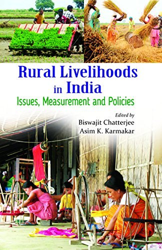 Rural Livelihoods in India: Measurements and Policies: Biswajit Chatterjee and