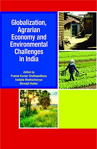 Globalization Agrarian Economy and Environmental Challengesin India: Chattopadhyay, P K