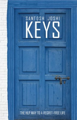 KEYS: The HLP Way to a Regret-Free Life: Santosh Joshi