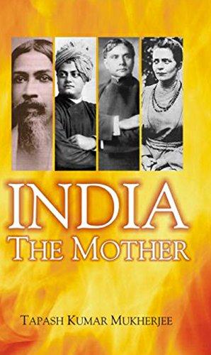 India the Mother: Mukherjee Tapash Kumar