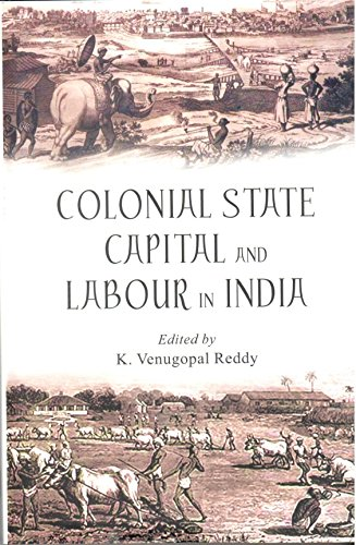 Colonial State Capital and Labour in India: Reddy K. Venugopal