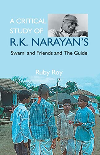 R.K. Narayan's: Swami and Friends and the: Ruby Roy